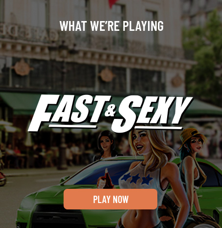 We're Playing Fast & Sexy