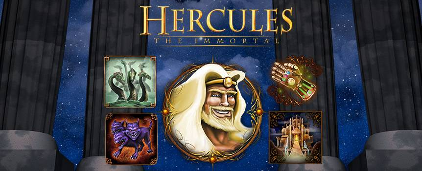Fight off opponents from on top of Mount Olympus in the 5-reel, 25-line slot Hercules: the Immortal – a game with colossal battles and payouts. Keep vigilant as you spin the reels under the starlit sky because Cerberus and the Hydra are close by. Slay at least three of them and collect a cash reward fit for the job. Activate Free Spins Mode by landing at least three scatter symbols, and Hercules may show up and help save the day. He's known to modify the reels with coveted bonuses such as a win multiplier. However the son of Zeus alters the reels, you can be sure it will help maximize your payout.